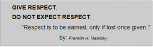 Give respect, do not expect respect.PNG